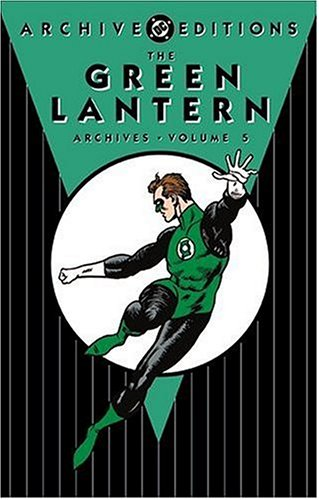 Green Lantern Archives, The - Volume 5 (140120404X) by John Broome; Gardner Fox