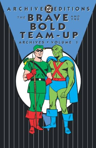 The Brave and the Bold Team-Up Archives, Vol. 1 (DC Archive Editions)
