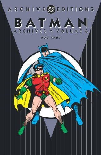 9781401204099: 0: Batman - Archives, Volume 6 (Archive Editions (Graphic Novels))