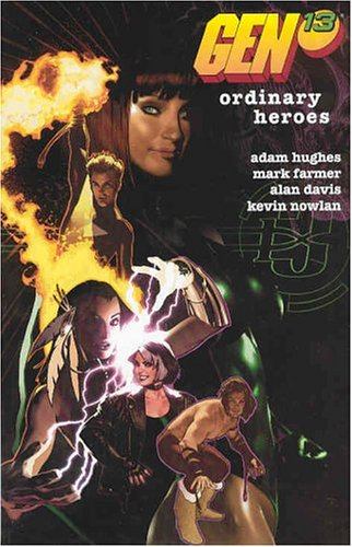 Gen 13: Ordinary Heroes (1401204279) by Adam Hughes; Mark Farmer