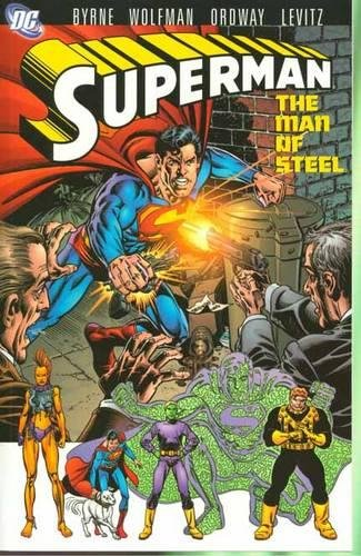 Superman: The Man of Steel VOL 04: Byrne, John; Wolfman, Marv; Levitz, Paul