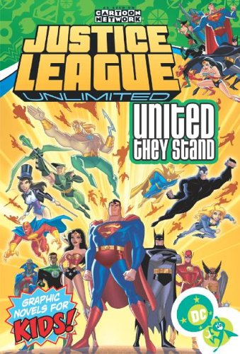 Justice League Unlimited 1: United They Stand: Beechen, Adam