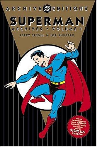 Superman Archives, Vol. 1 (Superman Limited Gns (DC Comics R)): Siegel, Jerry; Shuster, Joe