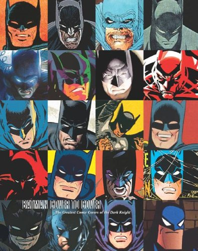 9781401206598: Batman Cover to Cover: The Greatest Comic Book Covers of the Dark Knight
