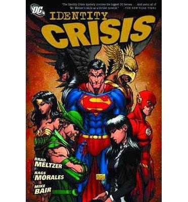 Identity Crisis: Meltzer, Brad; Morales, Rags; Bair, Michael