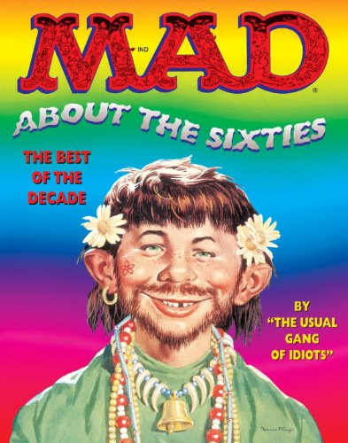 Mad About the Sixties: The Best of the Decade: The Usual Gang of Idiots