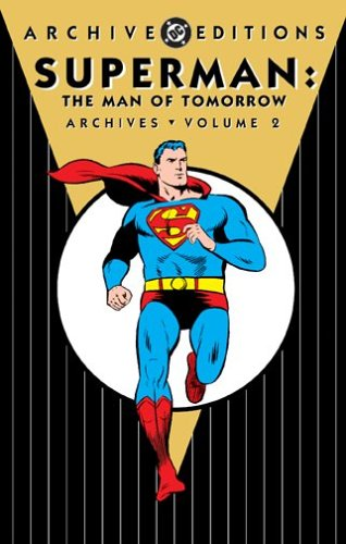 Superman: The Man of Tomorrow Archives, Vol. 2 (DC Archive Editions) (1401207677) by Bill Finger; Jerry Coleman; Otto Binder; Robert Bernstein; Alvin Schwartz