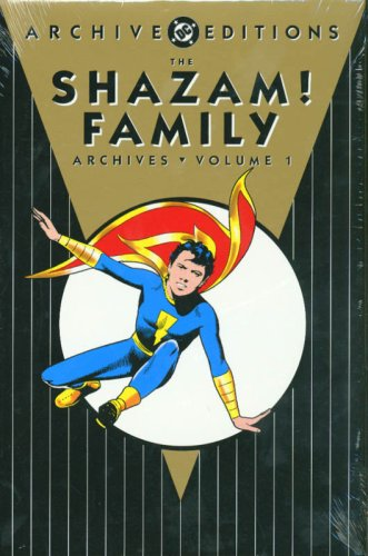 Shazam! Family Archives: Volume 1 (Archive Editions) (1401207790) by Binder, Otto; Beck, C.C.; Various