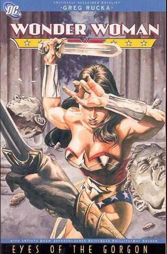 Wonder Woman: Eyes of the Gorgon: Greg Rucka, Drew Johnson (Illustrator), James Raiz (Illustrator),...