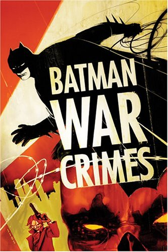 9781401209032: Batman: War Crimes