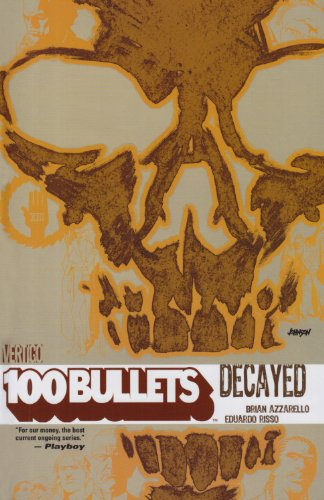 9781401209988: 100 Bullets vol. 10 : Decayed