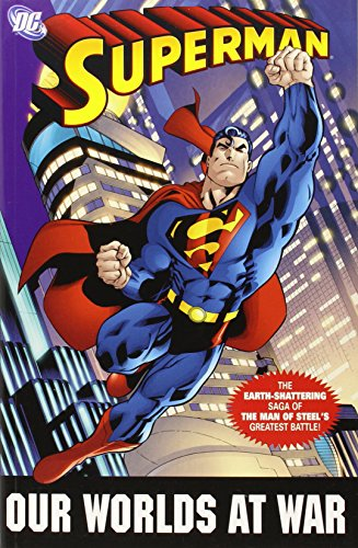 9781401211295: Superman: Our Worlds at War - The Complete Collection: The Earth-Shattering Saga of the Man of Steel's Greatest Battle!