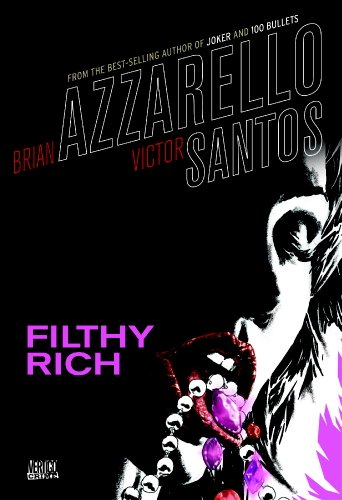9781401211844: Filthy Rich HC (Vertigo Crime)