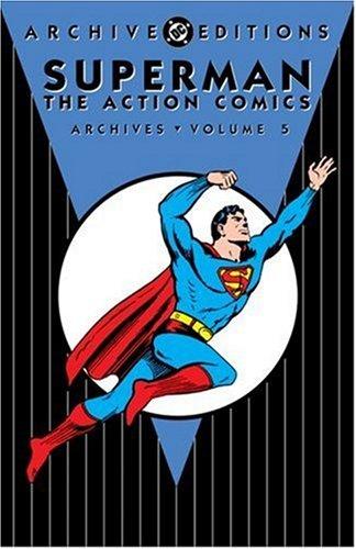 9781401211882: Superman: The Action Comics Archives, Vol. 5 (DC Archive Editions)