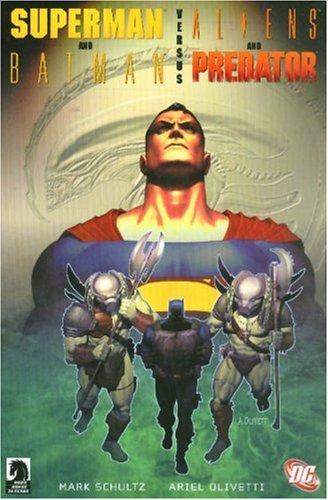 Superman/Batman Vs. Alien & Predator: Schultz, Mark and
