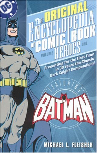 9781401213558: Encyclopedia of Comic Book Heroes: Batman - VOL 01 (Original Encyclopedia)