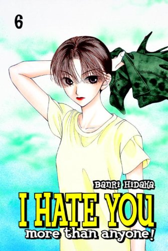 I Hate You More Than Anyone, Vol. 6