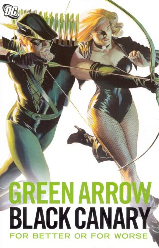 9781401214463: GREEN ARROW BLACK CANARY FOR BETTER OR WORSE (Green Arrow and Black Canary)