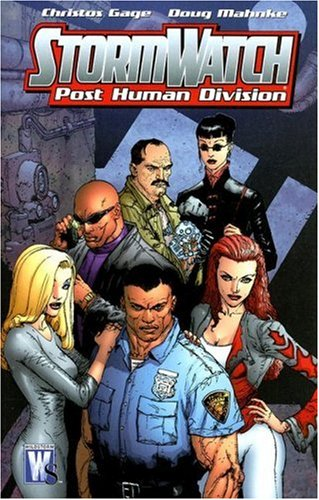 Stormwatch: PHD (Post Human Division) - Volume 1 (1401215009) by Christos N. Gage; Doug Mahnke