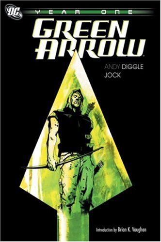 Green Arrow: Year One (1401216870) by Andy Diggle