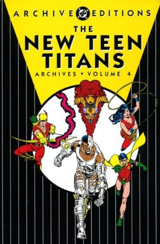 9781401219598: New Teen Titans Archives Vol. 4 (Archive Editions (Graphic Novels))