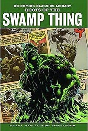 Roots of the Swamp Thing (DC Comics: Len Wein; Illustrator-Bernie