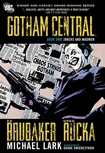 Gotham Central, Book 2: Jokers and Madmen (1401225438) by Greg Rucka; Ed Brubaker