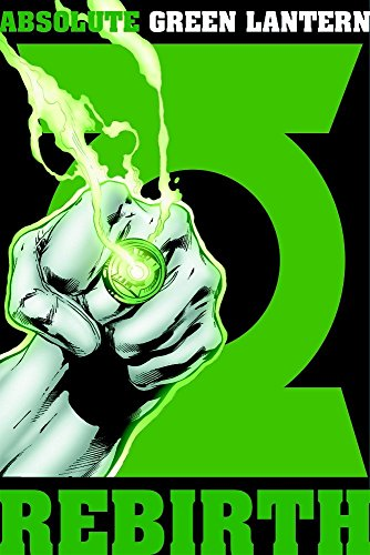 Absolute Green Lantern: Rebirth (Hardback): Geoff Johns