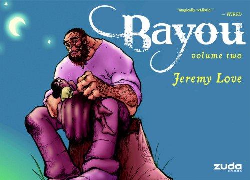 Bayou Vol. 2: Jeremy Love,