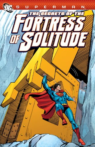 Superman: The Secrets of the Fortress of: Jerry Siegel, Roy