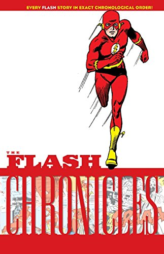 The Flash Chronicles Vol. 4: Every Flash Story in Exact Chronological Order! (9781401238315) by John Broome