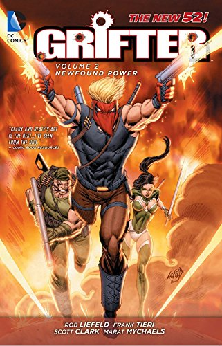 Grifter, Vol. 2: New Found Power (The New 52): Liefeld, Rob, Tieri, Frank