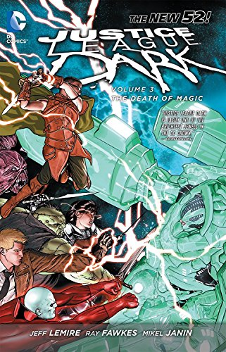 Justice League Dark Volume 3 The Death of Magic The New 52