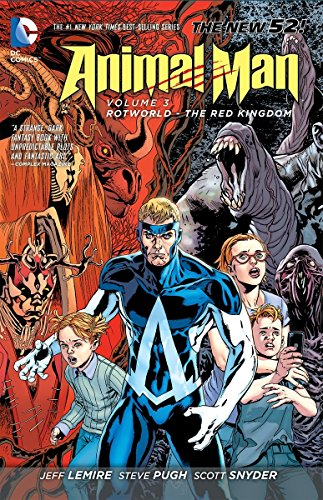 Animal Man Vol. 3: Rotworld: The Red Kingdom