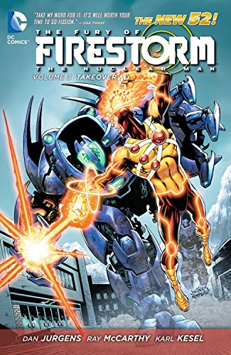 Fury of Firestorm The Nuclear Men Volume 3: Takeover TP (The New 52): Jurgens, Dan