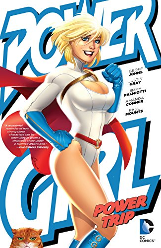 Power Girl: Palmiotti, Jimmy; Johns, Geoff