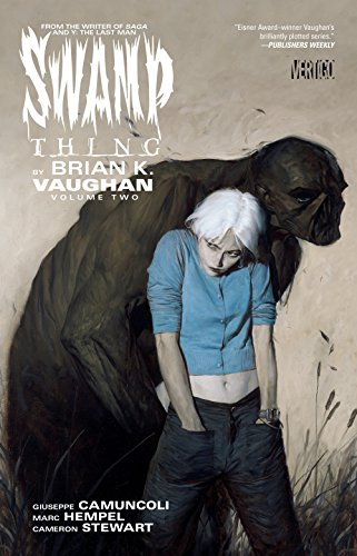 Swamp Thing by Brian K. Vaughan Vol. 2 (Swamp Thing (DC Comics))
