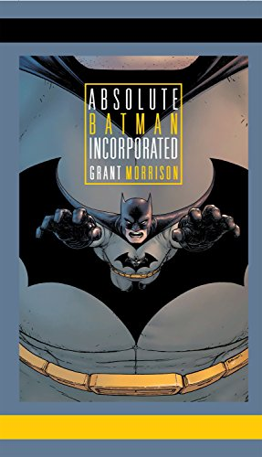 Absolute Batman Incorporated: Morrison, Grant