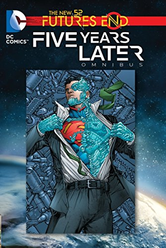 Futures End: Five Years Later Omnibus (Dc Comics, the New 52): Snyder, Scott, Johns, Geoff