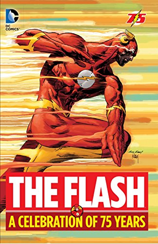 The Flash: A Celebration of 75 years: Fox, Gardner, Johns, Geoff