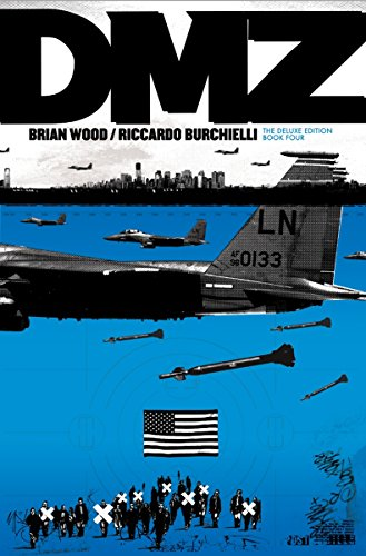DMZ Deluxe Edition Book Four: Wood, Brian