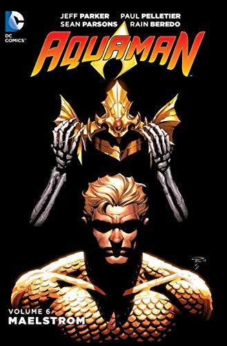 9781401254414: Aquaman Vol. 6: Maelstrom (The New 52) (Aquaman: The New 52!)