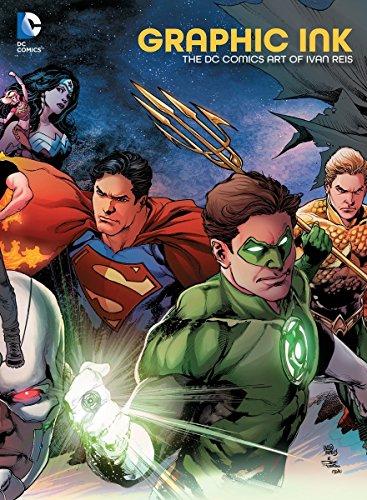 Graphic Ink: The DC Comics Art of Ivan Reis: Reis, Ivan; Johns, Geoff