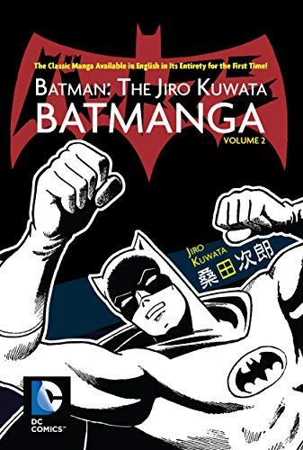 9781401255527: Batman: The Jiro Kuwata Batmanga Vol. 2: The Classic Manga Available in English in Its Entirety for the First Time!