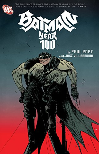 Batman: Year 100 & Other Tales Deluxe Edition: Pope, Paul