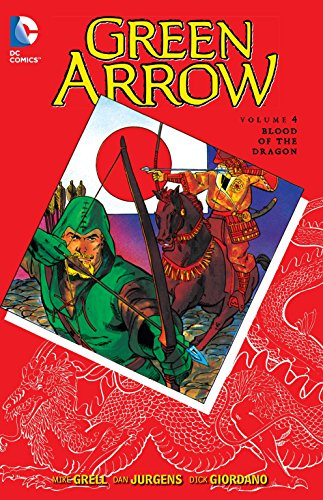 Green Arrow Vol. 4: Blood of the Dragon )