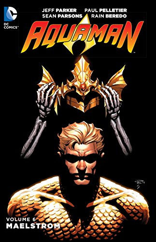 9781401260965: Aquaman Vol. 6: Maelstrom