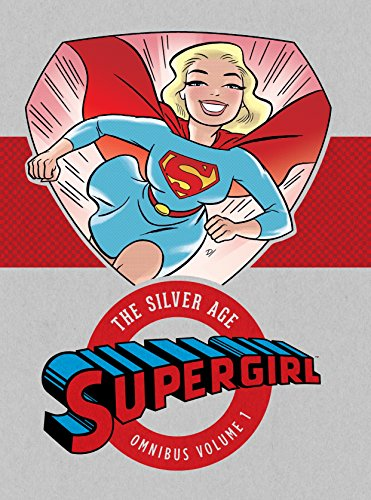 Supergirl: The Silver Age Omnibus v1: Various