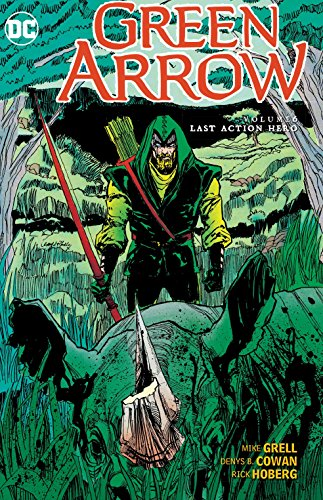 Green Arrow Vol. 6: Last Action Hero