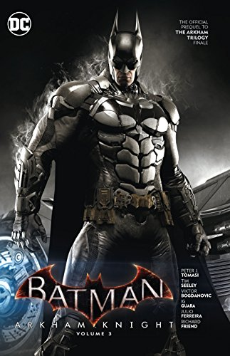 Batman: Arkham Knight Vol. 3: The Official Prequel to the Arkham Trilogy Finale